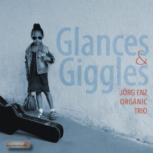 Jörg Enz Organic Trio Glances & Giggles