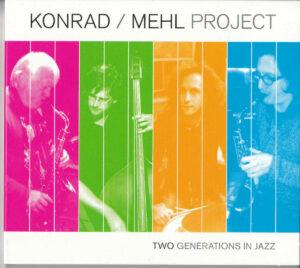 "KONRAD/MEHL PROJECT CD: ""Two Generations in Jazz"""